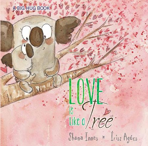 A Big Hug Book - LOVE IS LIKE A TREE