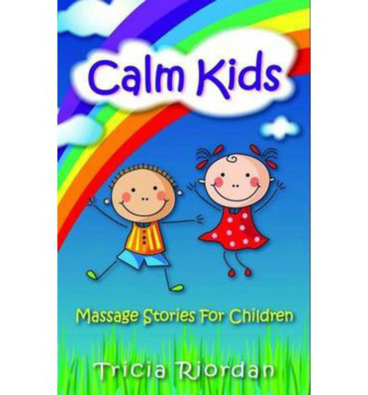 Calm Kids : Massage Stories for Children