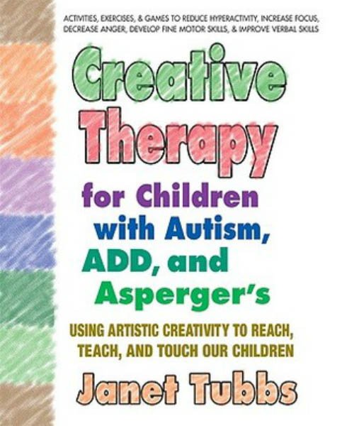 Creative Therapy for Children with Autism, ADD and Aspergers