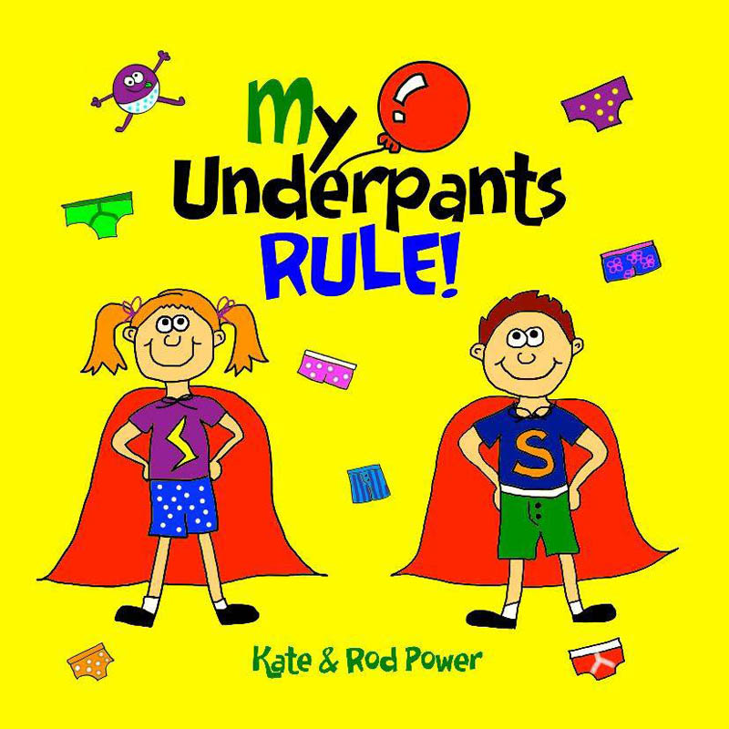 My Underpants Rule: Underpants Rule child protection book