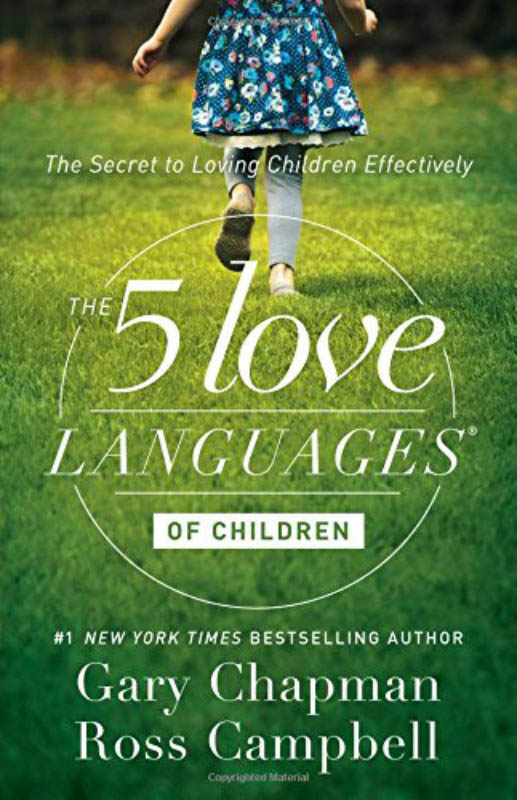 The 5 Love Languages of Children-The Secret to loving Children Effectively.