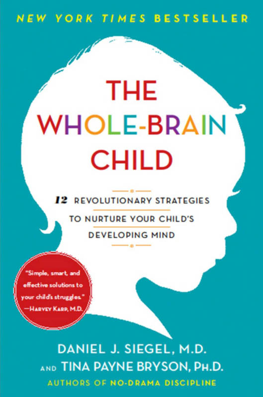 The Whole-Brain Child : 12 Revolutionary Strategies