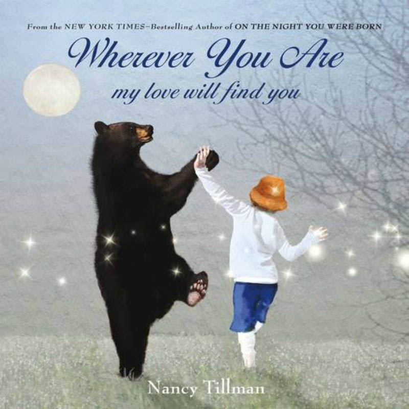 Wherever You Are, My Love Will Find You by Nancy Tillman
