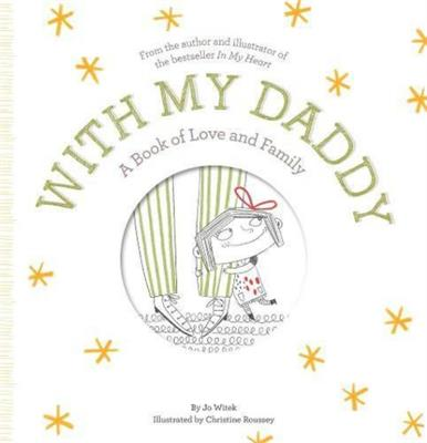 With My Daddy A Book of Love and Family