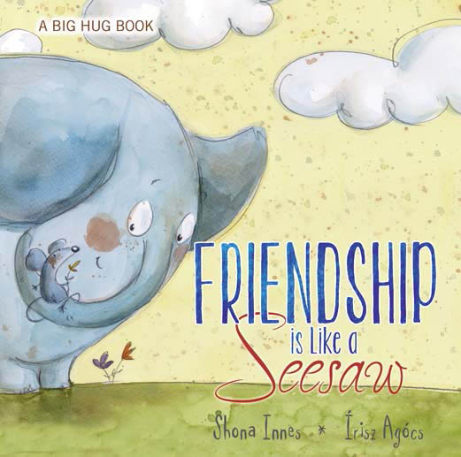 A Big Hug Book - Friendship is Like a See Saw