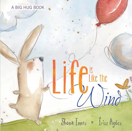 A Big Hug Book -  LIFE IS LIKE THE WIND