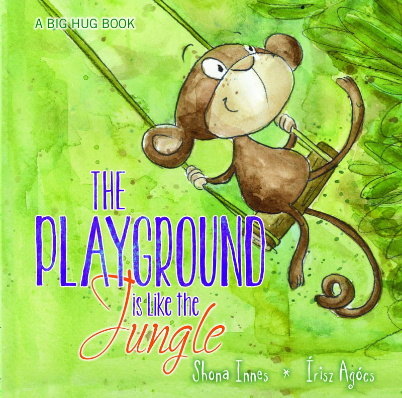 A Big Hug Book - THE PLAYGROUND IS LIKE THE JUNGLE