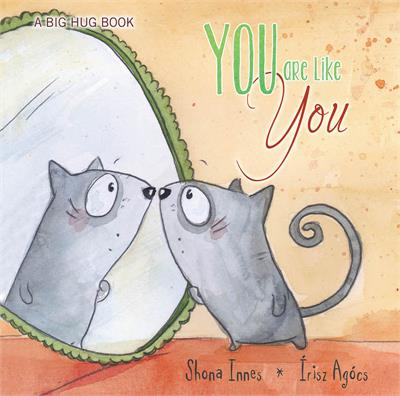 A Big Hug Book - You are Like You