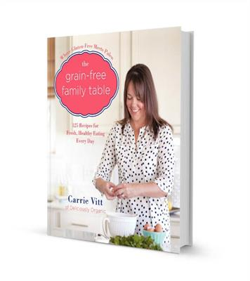 Carrie Vitt-Recipe Books-The Grain Free Family Table