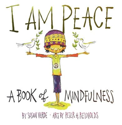 I Am Peace :  A book of mindfulness by Susan Verde