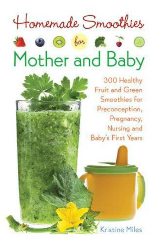Kristine Miles - Homemade Smoothies for Mother and Baby