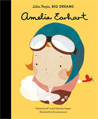 Little People, Big Dreams Amelia Earhart