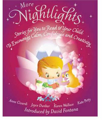 More Nightlights : Stories for You to Read to Your Child - to Encourage Calm, Confidence and Creativity