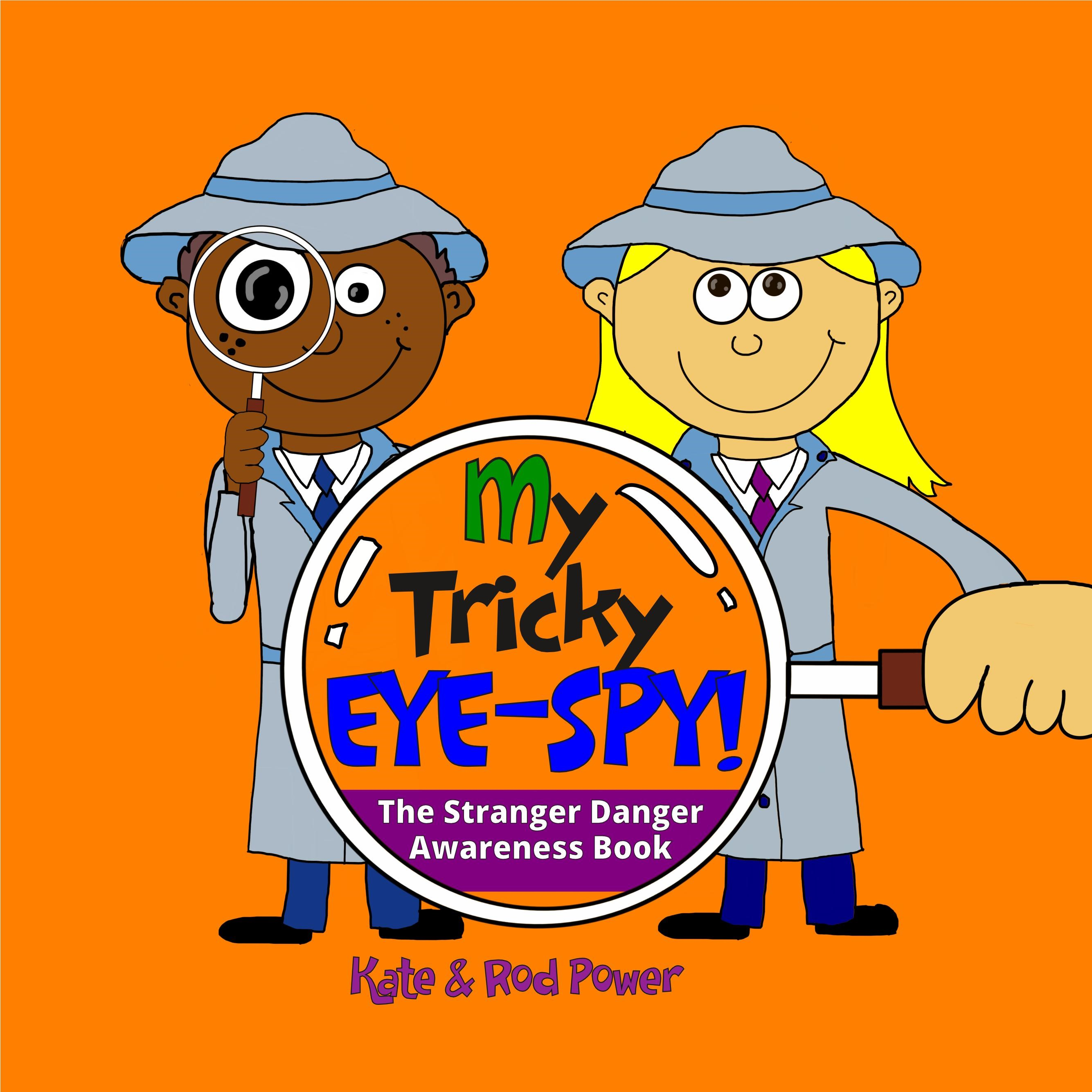 My Tricky Eye-Spy: The Stranger Danger Awareness Book