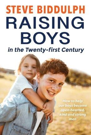 Steve Biddulph-Parenting Books-Raising Boys in the Twenty-first Century