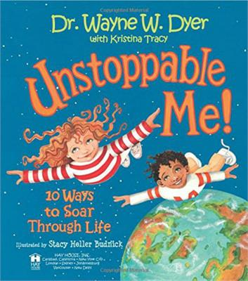 Unstoppable Me! 10 Ways to Soar Through Life